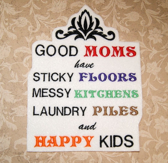 Messy Kitchen Floor: Good Moms Have Sticky Floors, Messy Kitchens, Laundry