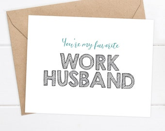 Funny Coworker Card - Funny Birthday Card - Snarky Birthday Card - You're my favorite Work Husband - You're my favorite Work Wife
