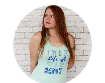 Roller Derby Tank Top, There is no LIFE there is only DERBY, Mint Green Cotton Tank Screen-printed with Text, Sleeveless women's top, Skate
