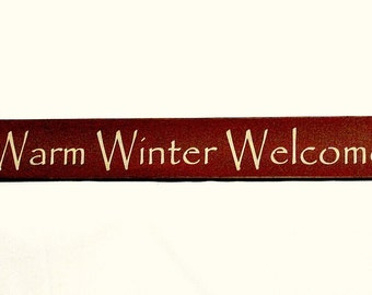 Warm Winter Welcome - Primitive Country Painted Wall Christmas Sign, Room Decor, Rustic Sign, Christmas Sign, Christmas Decor, Holiday Decor