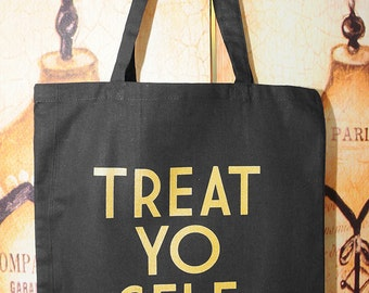 TREAT YO SELF tote bag.