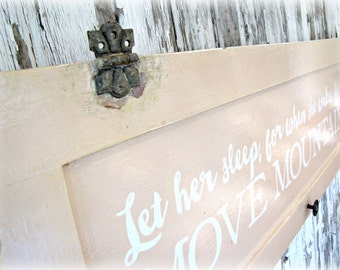 Let Her Sleep For When She Wakes She Will Move Mountains Sign- IN STOCK- Salvaged Door- Typography Sign- Old WI Cottage Door