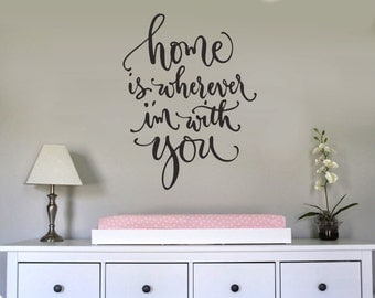Home is wherever i'm with you - for Window, Wall vinyl sticker decal