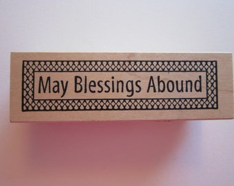 rubber stamp - MAY BLESSINGS ABOUND phrase stamp