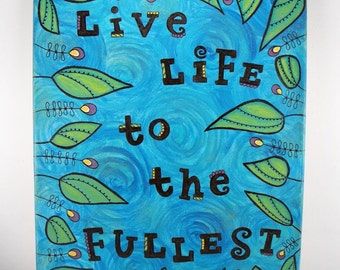 Canvas Wall Art - Live Life to the Fullest - Mixed Media Painting Blue green Flowers leaves