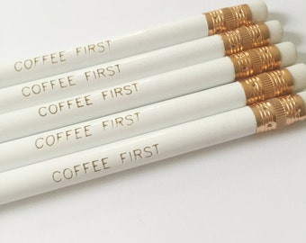 Coffee First - Positive Thinking Pencils - Pencils - Heather Stillufsen Pencils - Teacher Gifts