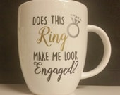 Does This Ring Make Me Look Engaged?  Vinyl Decal - FREE SHIPPING