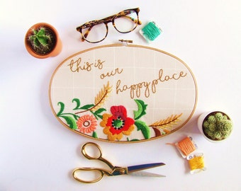 This Is Our Happy Place. Hand Embroidered Hoop Art