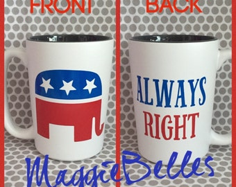 Republican Always right ceramic coffee mug cup raised right elephant stars election party