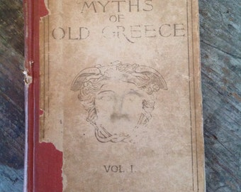 1896 Myths of Old Greece Book Vol. 1 Mara Pratt