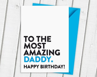 Happy Birthday To The Most Amazing Dad Card