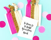 1 Set of 3 Hair Ties Bachelorette Party Favors Accessories Small Gift Her Bridesmaids To have and to hold your hair