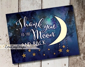 Digital Printable Love You to the Moon and Back Thank You Cards INSTANT DOWNLOAD