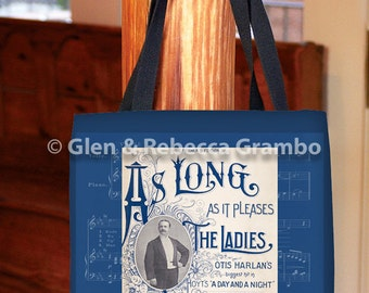 Tote Bag, Sheet Music, Book Bag, Grocery Bag, Shopping Bag, As Long As It Pleases The Ladies