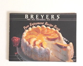 "Vintage ad cookbook / booklet, ""Breyer's Ice Cream Pure Enjoyment Recipe Book,"" 1986 full color, 13 recipes, party ideas, entertaining"