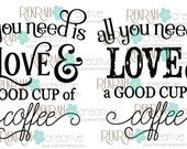 All you Need is Love... and Coffee SVG PNG clip art commercial use