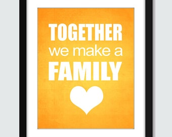 Family Wall Art. Family Poster. Together We Make A Family Wall Art. 8x10, 5x7, 4x6 Custom Inspirational Wall Print Poster. Family Wall Print