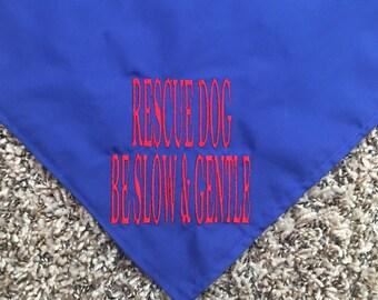 Be Slow and Genttle Rescue Dog Bandana