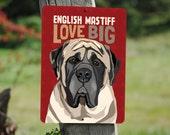 """English Mastiff """"LOVE BIG""""  sign - 9"""" X 12"""""""