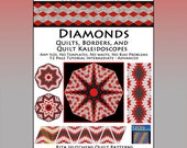 Quilt, Kaleidoscope and Diamond Fun.  Innovative, Rotary Cut, Tubular, Strip Piecing