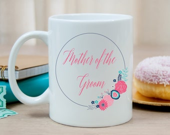 Mother of the Groom Mug / Wedding Party Gift / MOG Gift / Gift Under 20 / Bridal Party Gift / Coffee Mug / Wedding Favor