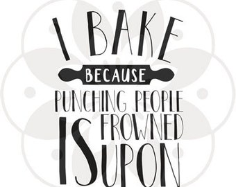 I bake because punching people is frowned upon - Kitchenaid Mixer Decal