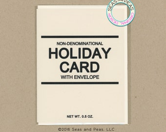 GENERIC HOLIDAY CARD - Funny Holiday Card - Holiday Card - Non Denominational Card - Funny Card - Card for Friend - Holiday - Item# X101