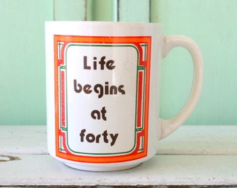 Vintage Life Begins at 40 Coffee Mug.....retro housewares. birthday. gift. kitsch. 40th birthday. old fart. over the hill. gag gift. comical