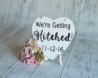 Wedding Signs/Photography Prop/ Save the Date- We're Getting Hitched!-Your Choice of Colors- Ships Quickly
