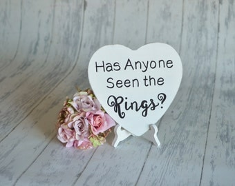 Wedding Sign/Photography Prop/RIng Bearer Sign- Has Anyone Seen the Rings?-Your Choice of Colors- Ships Quickly
