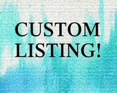 Custom Listing for Amanda M B