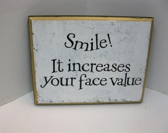 Smile. It increases your face value.