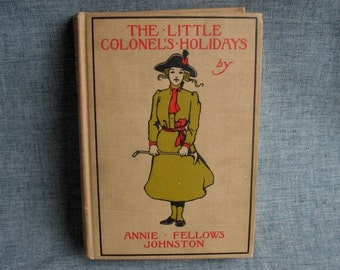 Vintage Childrens Book The Little Colonels's Holiday Book  by Annie Fellows Johnston 1921 Hardcover