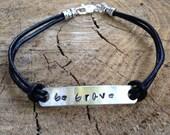 Be Brave Bracelet - Inspirational Bracelet- Sterling Silver & Black Leather Bracelet - Hand Stamped Motivational Bracelet - Pick Your Word
