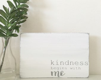 Kindness Begins With Me - Typography Art Sign - Choose Your Own Colors