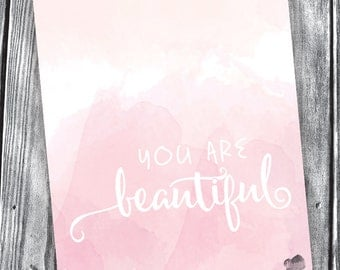 You Are Beautiful – Digital File – 8x10