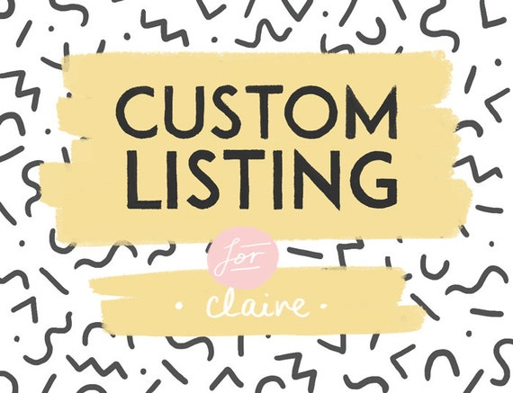 Custom Listing for Claire!