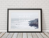 Alone with the ocean ~ Fine Art Photography / Typography print