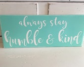 Always stay humble and kind tick tock