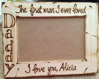 Daddy Wood Frame First Man I ever loved Wedding Father Daughter Dance Father's Day Birthday Personalized