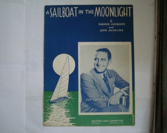 "GUY LOMBARDO  PLAYS.""a Sailboat in the Moonlight"". 1937 Sheet music featuring Lombardo cover, used  condition, See Description for more info"