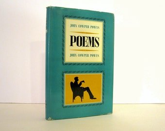 John Cowper Powys A Selection of his Poems, Colgate University Press, Introduction by Kenneth Hopkins 1964 U.S. Edition, Vintage Poetry Book