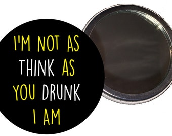 I'm Not As Think As You Drunk I Am Compact Mirror