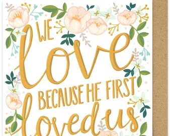 SALE Christian Wedding Card. Christian Engagement Anniversary Card. We Love Because He First Loved Us Square Greetings Card. John 1:14