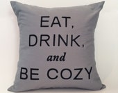 """18""""X18"""" Eat, Drink, & Be Cozy Text Pillow Cover"""