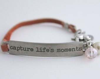 Leather Bracelet, Inspirational Quote, Capture Life's Moments, Photographer Gift, Artist Gift, bel monili, Arm Party, Survivor Jewelry