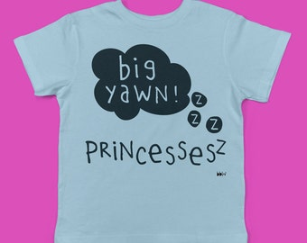 Princesses... Big Yawn! childrens' organic cotton t shirt