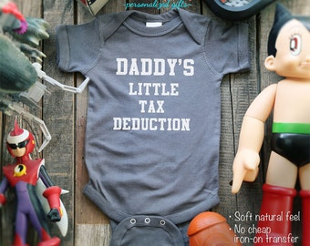 Daddy's Little Tax Deduction - family gift One-Piece, Infant Tee, Toddler, Youth Shirts
