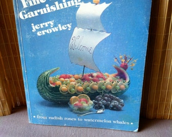 "Vintage 80s  ""The FINE ART of GARNISHING"" by Jerry Crowley"