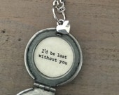 I'd Be Lost Without You Locket, Compass Locket, Silver Compass Locket, Compass Necklace